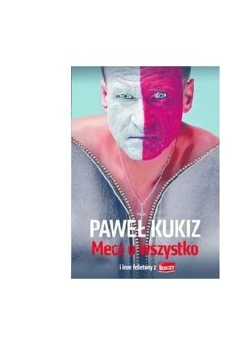 """Okładka książki Mecz o wszystko i inne felietony  z """"Do Rzeczy"""""""