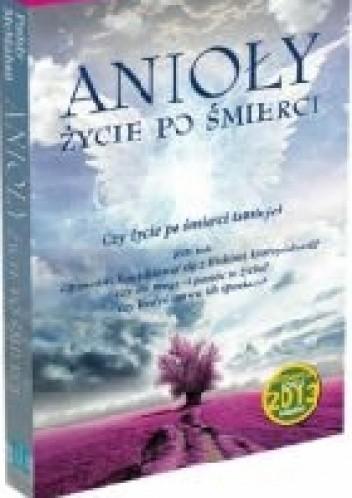 Okładka książki Anioły. Życie po śmierci