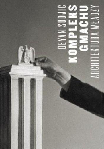 Okładka książki Kompleks gmachu. Architektura władzy