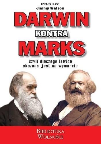 Okładka książki Darwin kontra Marks. Dlaczego lewica skazana jest na wymarcie?