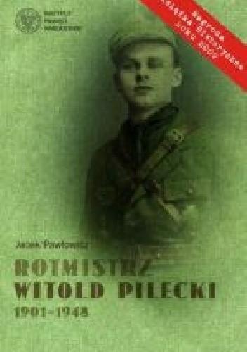 Okładka książki Rotmistrz Witold Pilecki 1901-1948