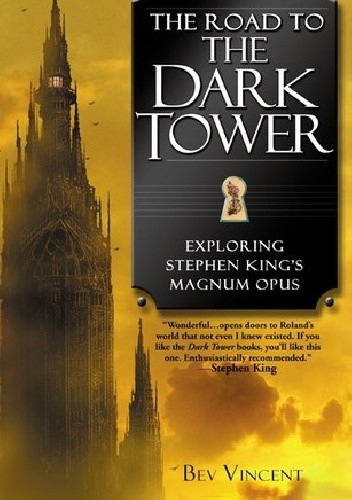Okładka książki The Road to the Dark Tower: Exploring Stephen King's Magnum Opus
