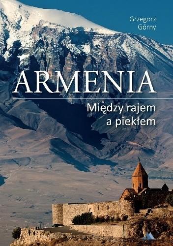 Okładka książki Armenia Między rajem a piekłem