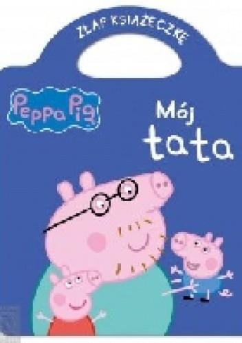 Okładka książki Świnka Peppa. Mój tata