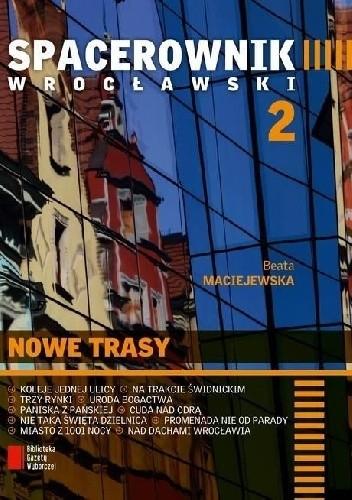 Okładka książki Spacerownik wrocławski 2. Nowe trasy