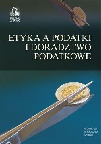 Okładka książki Etyka a podatki i doradztwo podatowe