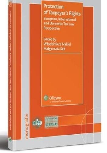 Okładka książki Protection of Taxpayer's Rights. European, International and Domestic Tax Law Perspectiv