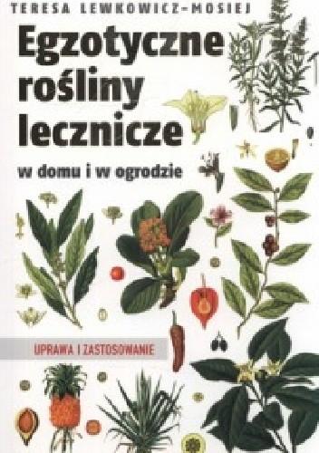 Okładka książki Egzotyczne rośliny lecznicze w domu i w ogrodzie