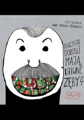 Okładka książki Dlaczego dorośli mają dziwne zęby?