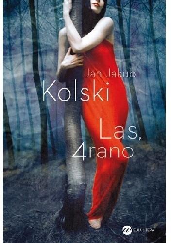 Okładka książki Las, 4 rano