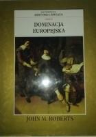 Ilustrowana Historia Świata tom 6: Dominacja Europejska