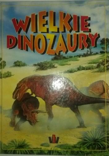 Okładka książki Wielkie Dinozaury