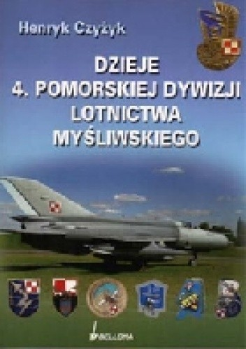 Okładka książki Dzieje 4. Pomorskiej Dywizji Lotnictwa Myśliwskiego