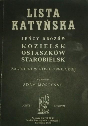 Okładka książki Lista Katyńska. Jeńcy obozów Kozielsk, Ostaszków, Starobielsk. Zaginieni w Rosji Sowieckiej