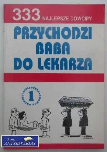 Okładka książki Przychodzi baba do lekarza.