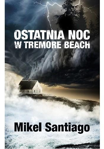 Okładka książki Ostatnia noc w Tremore Beach