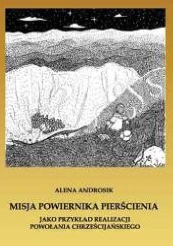 """Okładka książki Misja Powiernika Pierścienia jako przykład realizacji powołania chrześcijańskiego. Studium teologicznomoralne na podstawie """"Władcy Pierścieni"""" J.R.R. Tolkiena"""