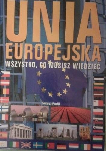 Okładka książki Unia Europejska. Wszystko, co musisz wiedzieć.