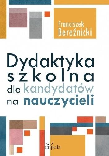 Okładka książki Dydaktyka szkolna dla kandydatów na nauczycieli