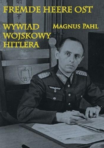 Okładka książki Fremde Heere Ost . Wywiad wojskowy Hitlera