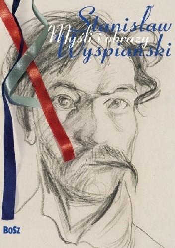 Okładka książki Myśli i słowa. Stanisław Wyspiański