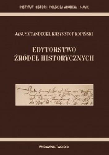 Okładka książki Edytorstwo źródeł historycznych