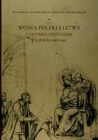 Wojna Polski i Litwy z zakonem krzyżackim w latach 1409-1411