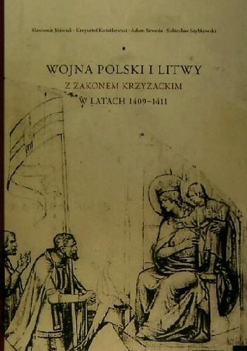 Okładka książki Wojna Polski i Litwy z zakonem krzyżackim w latach 1409-1411