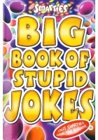 Big Book of Stupid Jokes. Only Smarties Have the Answer