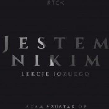Okładka książki Jestem Nikim. Droga do Ziemi Obiecanej. Lekcje Jozuego.