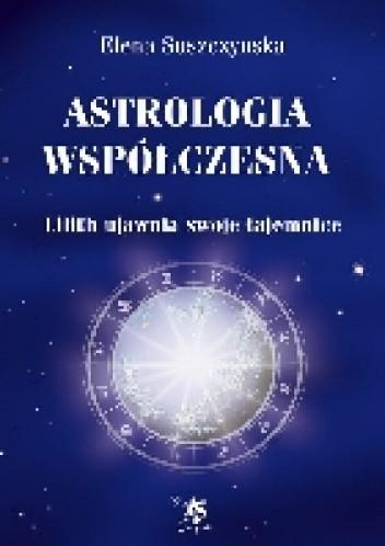 Okładka książki Astrologia Współczesna: Lilith ujawnia swoje tajemnice