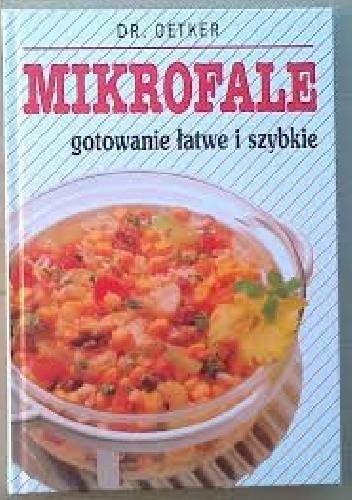 Okładka książki MIKROFALE gotowanie łatwe i szybkie