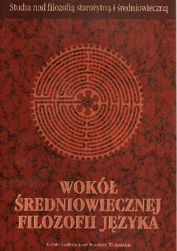 Okładka książki Wokół średniowiecznej filozofii języka