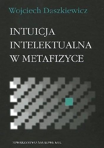 Okładka książki Intuicja intelektualna w metafizyce