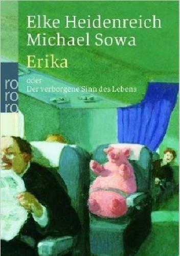 Okładka książki Erika: oder Der verborgene Sinn des Lebens
