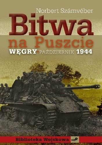 Okładka książki Bitwa na Puszcie. Węgry październik 1944