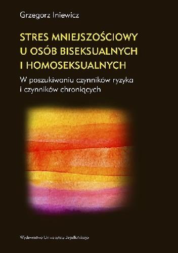 Okładka książki Stres mniejszościowy u osób biseksualnych i homoseksualnych. W poszukiwaniu czynników ryzyka i czynników chroniących