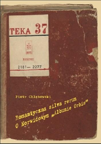 """Okładka książki Romantyczna silva rerum. O Norwidowym """"Albumie Orbis"""""""