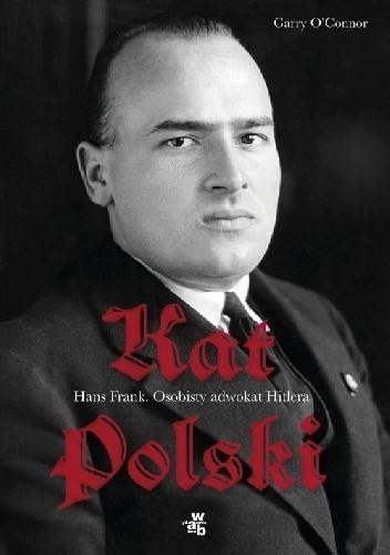 Okładka książki Kat Polski. Hans Frank. Osobisty adwokat Hitlera