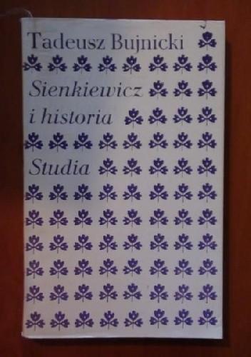 Okładka książki Sienkiewicz i historia. Studia
