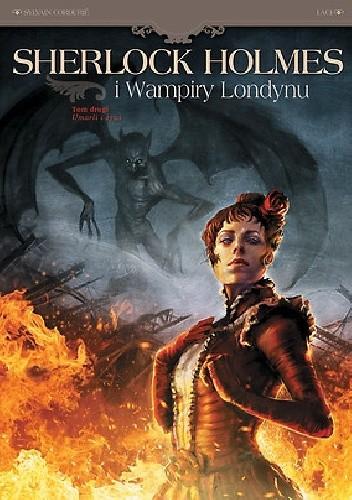Okładka książki Sherlock Holmes i Wampiry Londynu Tom 2 - Umarli i żywi