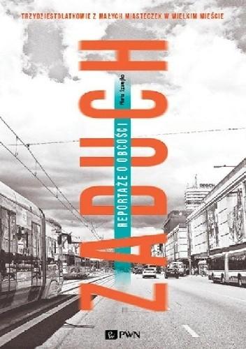 Okładka książki Zaduch. Reportaże o obcości