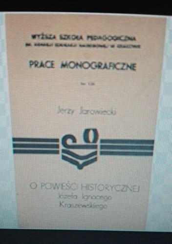 Okładka książki O powieści historycznej Józefa Ignacego Kraszewskiego