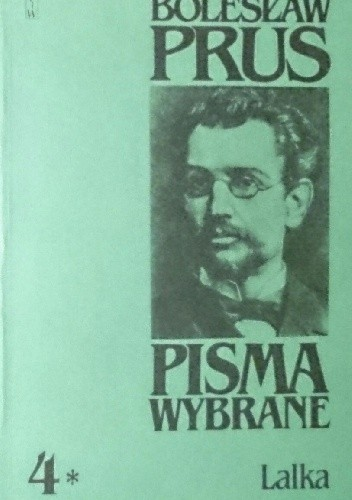 Okładka książki Pisma wybrane t. IV Lalka cz. I