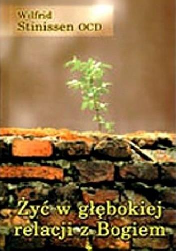Okładka książki Żyć w głębokiej relacji z Bogiem