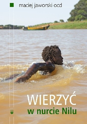 Okładka książki Wierzyć w nurcie Nilu