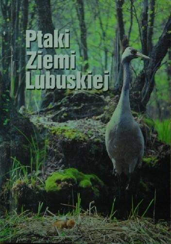 Okładka książki Ptaki Ziemi Lubuskiej. Monografia faunistyczna