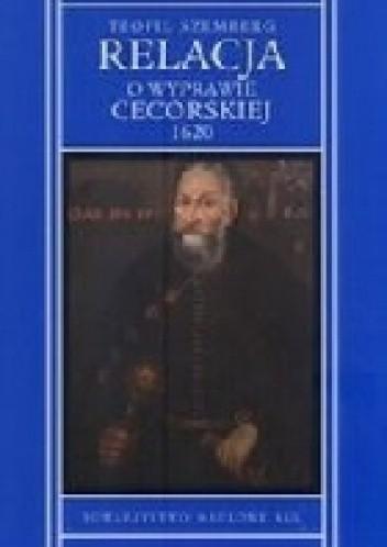 Okładka książki Relacja o wyprawie cecorskiej 1620