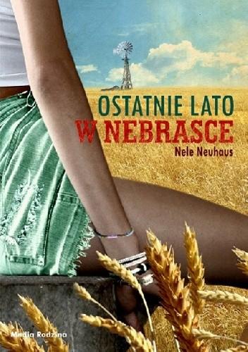 Okładka książki Ostatnie lato w Nebrasce