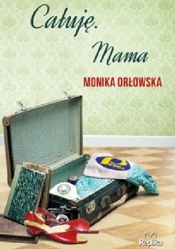 Okładka książki Całuję. Mama